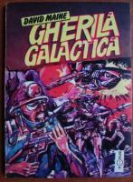 David Maine - Gherila galactica