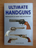 Anticariat: David Miller - Ultimate handguns