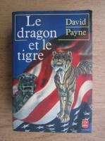 Anticariat: David Payne - Le dragon et le tigre