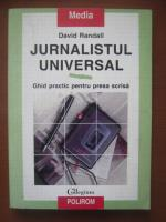 Anticariat: David Randall - Jurnalistul universal. Ghid practic pentru presa scrisa