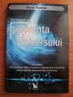 Anticariat: David Thomas - Sa intram pe Frecventa Universului