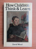 Anticariat: David Wood - How children think and learn