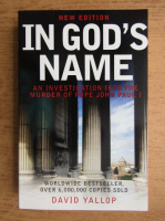 David Yallop - In God's name. An investigation into the murder of Pope John Paul I