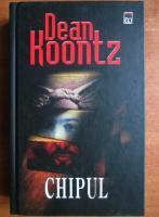 Anticariat: Dean Koontz - Chipul