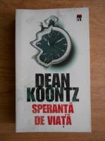 Dean R. Koontz - Speranta de viata