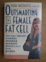 Anticariat: Debra Waterhouse - Outsmarting the female fat cell