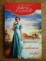 Anticariat: Deeanne Gist - In valtoarea vietii