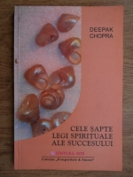 Deepak Chopra - Cele sapte legi spirituale ale succesului