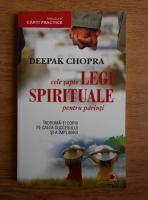 Anticariat: Deepak Chopra - Cele sapte legi spirituale pentru parinti