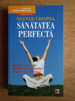 Anticariat: Deepak Chopra - Sanatatea perfecta