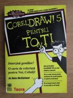 Deke McClelland - Corel Draw! 5 pentru toti