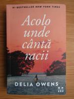 Anticariat: Delia Owens - Acolo unde canta racii