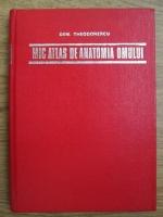 Dem. Theodorescu - Mic atlas de anatomia omului
