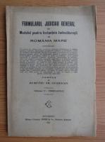 Demetru Gr. Georgian - Formularul judiciar general sau modelul pentru instantele judecatoresti din Romania Mare (1927)