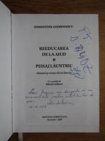 Demostene Andronescu - Reeducarea de la Aiud, peisaj launtric (cu autograful autorului)