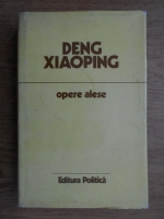 Anticariat: Deng Xiaoping - Opere alese