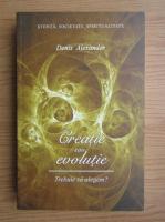 Anticariat: Denis Alexander - Creatie sau evolutie. Trebuie sa alegem?