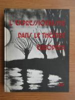 Denis Bablet - L'expressionnisme dans le theatre europeen