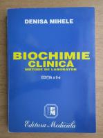 Denisa Mihele - Biochimie clinica. Metode de laborator