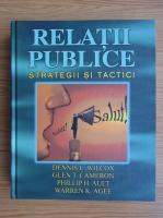 Anticariat: Dennis L. Wilcox - Relatii publice. Strategii si tactici