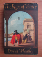 Anticariat: Dennis Wheatley - The rape of Venice