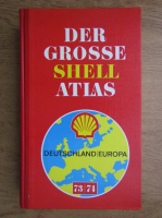 Anticariat: Der Grosse Shell Atlas