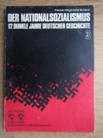 Anticariat: Der Nationalsozialismus 12 dunkle Jahre deutscher Geschichte (volumul 3)