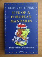 Anticariat: Derk Jan Eppink - Life of a european mandarin