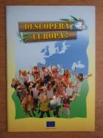 Descopera Europa!