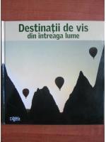 Destinatii de vis din intreaga lume (Reader's Digest)
