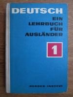 Deutsch ein lehrbuch fur auslander (volumul 1)