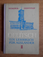 Deutsch. Ein Lehrbuch fur Auslander (volumul 2)
