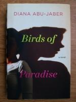 Diana Abu Jaber - Birds of paradise