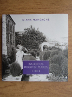 Diana Mandache - Balcicul Reginei Maria