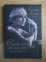 Diana Mandache - Capitole tarzii din viata mea. Memorii redescoperite (volumul 4)