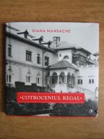 Diana Mandache - Cotroceniul regal
