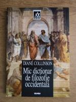 Anticariat: Diane Collinson - Mic dictionar de filozofie occidentala