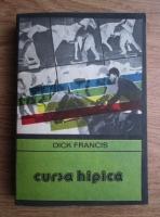 Anticariat: Dick Francis - Cursa hipica