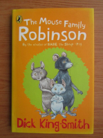 Anticariat: Dick King Smith - The mouse family Robinson