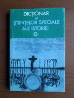 Dictionar al stiintelor speciale ale Istoriei