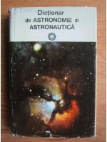 Dictionar de astronomie si astronautica