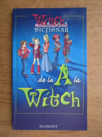 Anticariat: Dictionar de la A la Witch