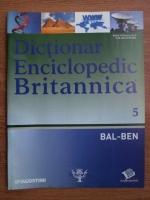 Anticariat: Dictionar Enciclopedic Britannica, BAL-BEN, nr. 5