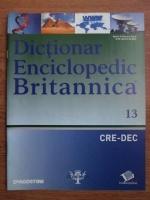 Anticariat: Dictionar Enciclopedic Britannica, CRE-DEC, nr. 13