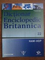 Anticariat: Dictionar Enciclopedic Britannica, HAW-HOP, nr. 22
