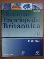 Anticariat: Dictionar Enciclopedic Britannica, MAC-MAR, nr. 29