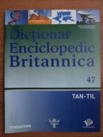 Anticariat: Dictionar Enciclopedic Britannica, TAN-TIL, nr. 47