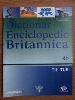 Dictionar Enciclopedic Britannica, TIL-TUR, nr. 48