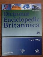Anticariat: Dictionar Enciclopedic Britannica, TUR-VAS, nr. 49