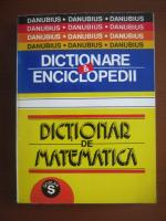 Dictionare si enciclopedii. Dictionar de matematica